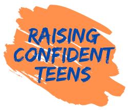 Raising Confident Teens